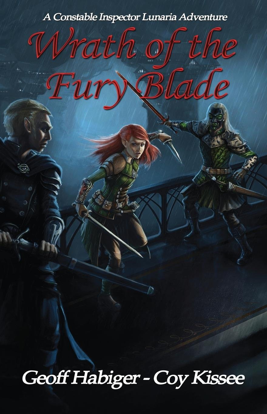 Wrath of the Fury Blade by Geoff Habiger and Coy Kissee