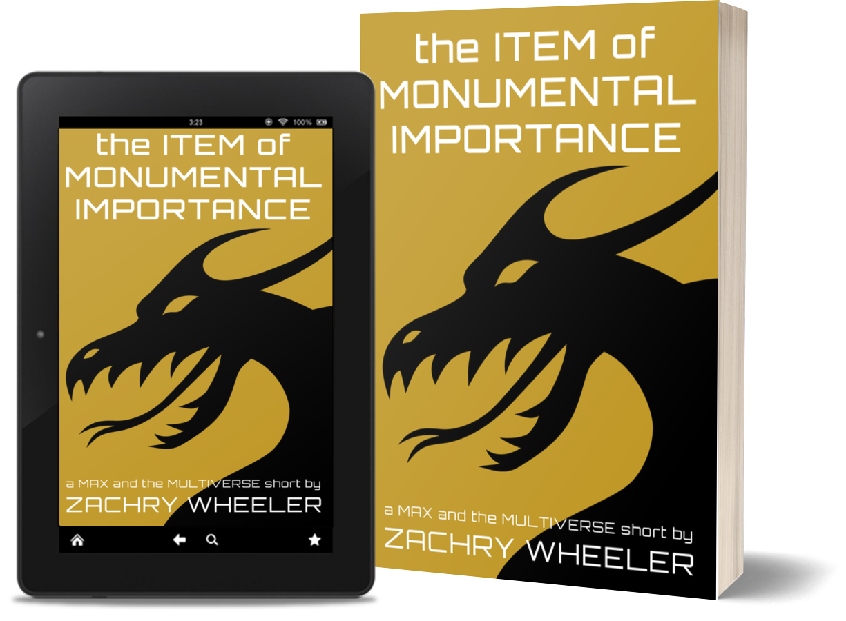 The Item of Monumental Importance, a Max and the Multiverse short by Zachry Wheeler